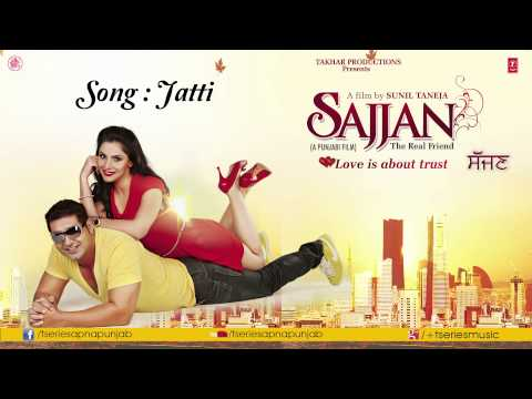 Jatti Song (Audio) KSMakhan & Simran Sachdeva || Sajjan Movie
