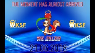 KETTLEBELL WORLD CHAMPIONSHIP 22/06/2018  - PART 1