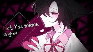 💋Not You meme Original [RP]