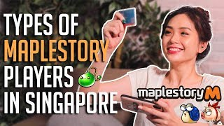 Types of Singaporean MapleStory Players in Real Life!? (FREE MESOS???)