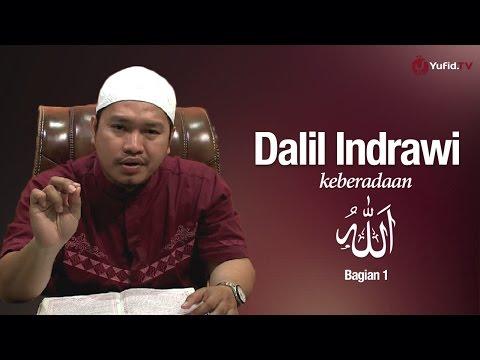 Dalil Indrawi Keberadaan Allah (Bagian 1) - Ustadz Khairullah Anwar Luthfi, Lc.