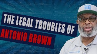 The Legal Troubles of Antonio Brown