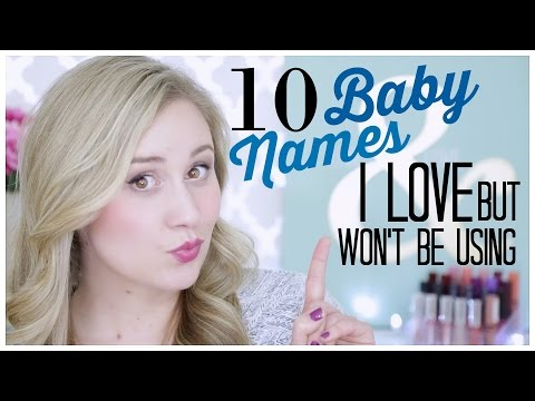 10 Baby Names I LOVE But Won't Be Using TAG