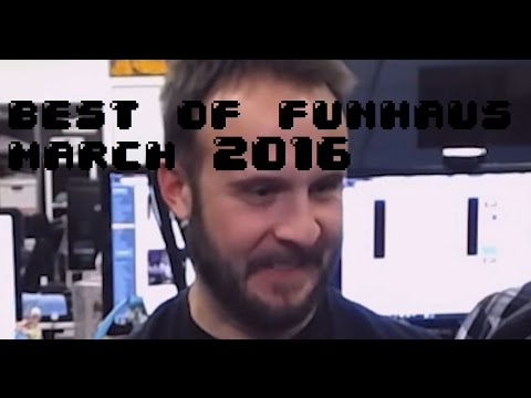 Best of Funhaus: Month of March 2016