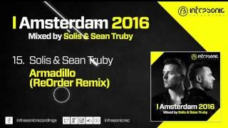 #15. Solis & Sean Truby - Armadillo (ReOrder Remix) (Amsterdam 2016: Mixed by Solis & Sean Truby)