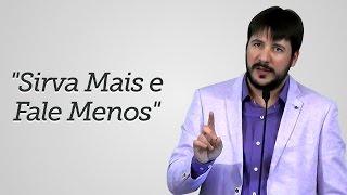 """Sirva Mais e Fale Menos"" - Herley Rocha"