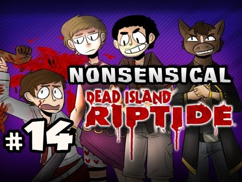 WELCOME BACK - Nonsensical Dead Island Riptide w/Nova, Sp00n SSoH & Kootra Ep.14