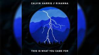 Calvin Harris Feat Rihanna This Is What You Came For Original Radio Edit Hq