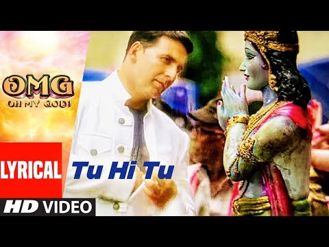 Tu Hi Tu Video With Lyrics | OMG Oh My God | Akshay Kumar, Paresh Rawal | HIMESH RESHAMMIYA