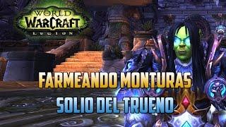 World of Warcraft | FARMEANDO MONTURAS - SOLIO DEL TRUENO - HA SIDO INCREÍBLE