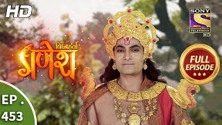 Vighnaharta Ganesh - Ep 453 - Full Episode - 16th May, 2019