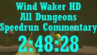 [Post Commentary] Wind Waker HD All Dungeons in 2:48:28
