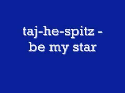 taj-he-spitz - be my star