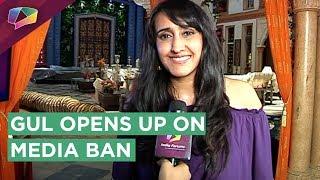 Gul Khan REVEALS About Media Ban On Her Shows   Iss Pyaar Ko Kya Naam Doon? 3   Ishqbaaaz