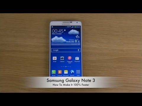 How To Make Samsung Galaxy Note 3 100% Faster