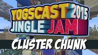 Hermitcraft Yogscast Jingle Jam 2015 | Cluster Chunk