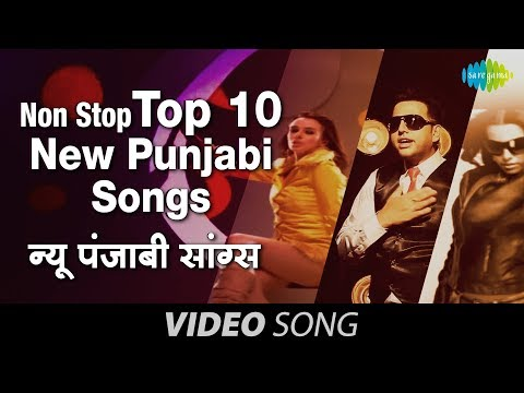 Non Stop Top 10 New Punjabi Songs | Bhangra Mix | Top Punjabi...