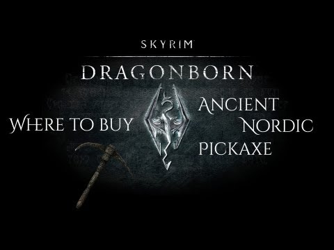 Skyrim: Dragonborn - Where to buy an Ancient Nordic Pickaxe