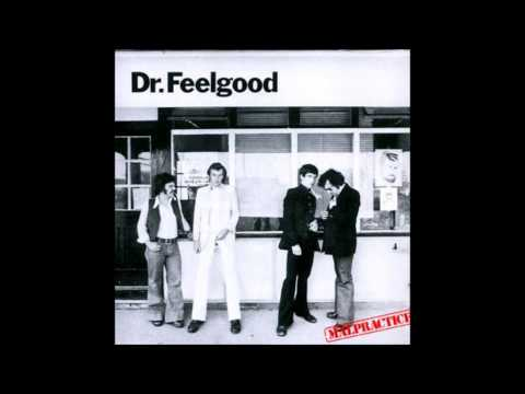 Dr Feelgood - Because You