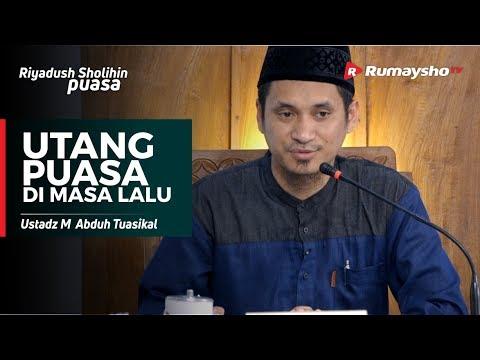 Utang Puasa di Masa Lalu - Ustadz M Abduh Tuasikal