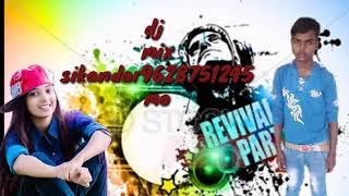 New DJ Hindi song remix Sikandar Raj
