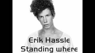 Erik Hassle - Standing where you left me (lyrics)