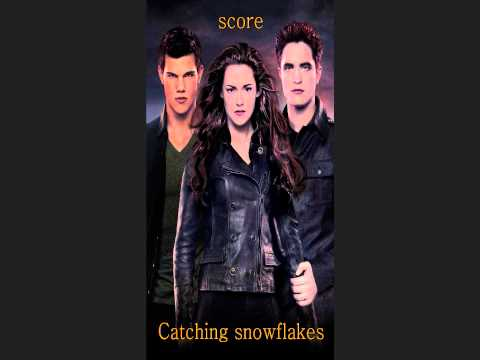 breaking dawn part 2 score Catching snowflakes