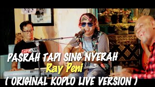 Download lagu RAY PENI - PASRAH TAPI SING NYERAH KOPLO (ORIGINAL LIVE )
