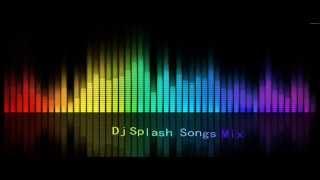download lagu Dj Splash Songs One Hour Mix gratis