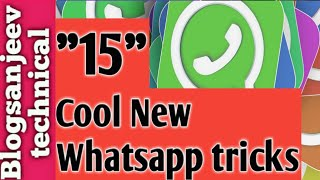 15 cool new Whatsapp tricks , you should know about in 2017 | Blogsanjeev Technical | Hindi √