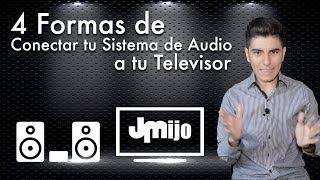 4 Formas de Conectar tu Sistema de Audio a tu TV