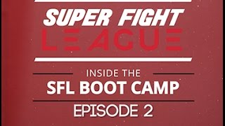 Super Fight League | Boot Camp | Episode 2