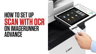 How to Scan with OCR on imageRUNNER ADVANCE