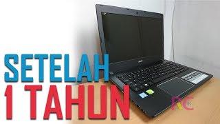 Pengalaman 1 Tahun Selama Menggunakan Laptop Acer E5-475G: Masih Layakkah di Tahun 2018?
