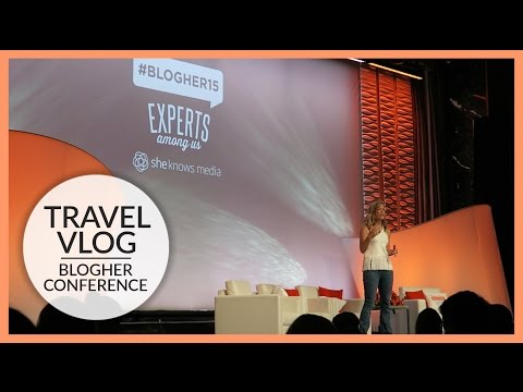 Travel Vlog | BlogHer Conference | July 16 - 18, 2015