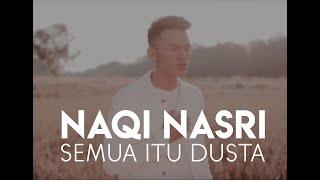 Naqi Nasri - Semua Itu Dusta (Official Music Video)