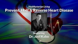 How to Prevent, Halt & Reverse Heart Disease with Dr. Joel Kahn