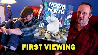 Norm of the North - 1st Viewing