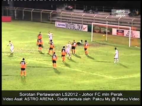 Liga Super (Malaysia) 2012 - Johor FC (0) mln Perak (1) Venue: Stadium