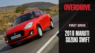 2018 Maruti Suzuki Swift | First Drive Review | OVERDRIVE