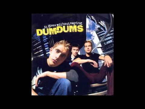Dum Dums - Until My Ship Comes In
