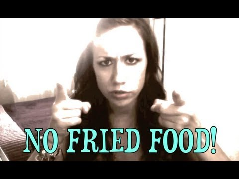NO FRIED FOOD! Week 4