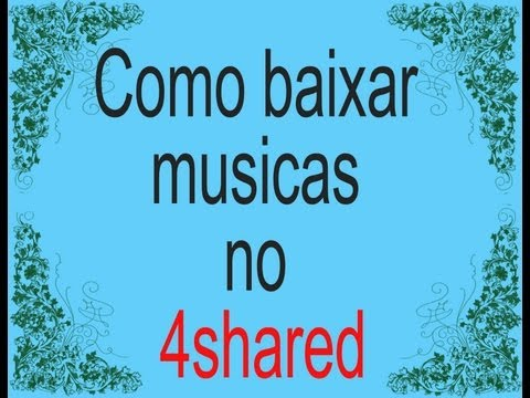 Como Baixar Musicas No 4shared ( Aula Simplificada ) video