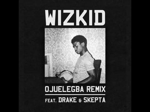 Wizkid ft Drake & Skepta - Ojuelegba Remix (New Official 2015) #1
