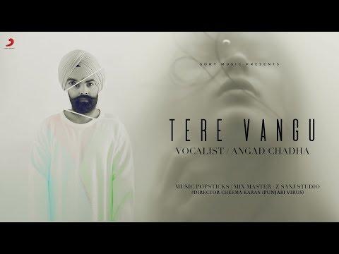 Angad Chadha - Tere Vangu Remake | Jasmine Sandlas | Latest Punjabi Song 2018