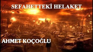 Ahmet Koçoğlu - Sefahetteki Helaket