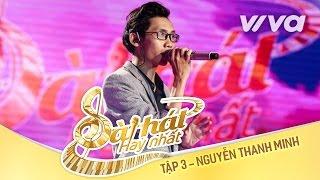 Nợ - Nguyễn Thanh Minh | Tập 3 | Sing My Song - Bài Hát Hay Nhất 2016 [Official]