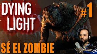 Dying Light SÉ EL ZOMBIE #1: BRUTAL!! - Gameplay Español