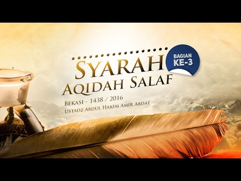 Tabligh Akbar: Syarah Aqidah Salaf (Bagian ke-3) - (Ustadz Abdul Hakim Amir Abdat)