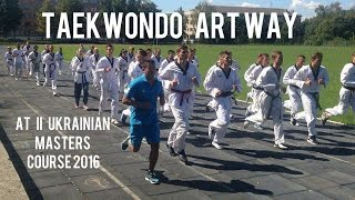 Taekwondo Art Way at II Ukrainian Masters Course 2016